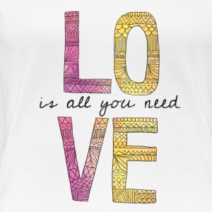 Love is all you need Women's T-Shirts - Women's Premium T-Shirt