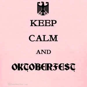 Keep Calm And Oktoberfest Women's T-Shirt - Women's T-Shirt