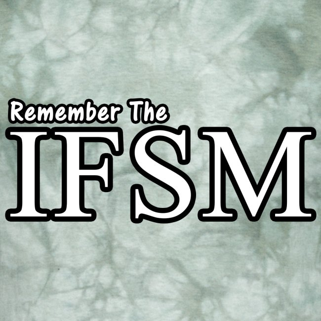 Remember the IFSM Shirt