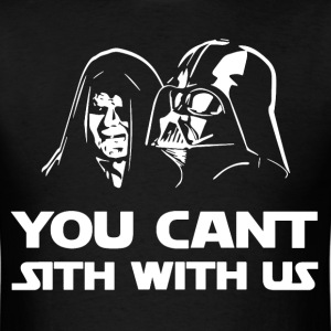 You Can't Sith With Us T-shirt - Men's T-Shirt