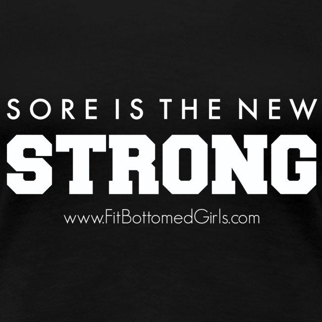 Sore is the New Strong T-Shirt