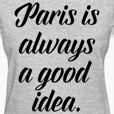 Paris Good Idea T-shirts