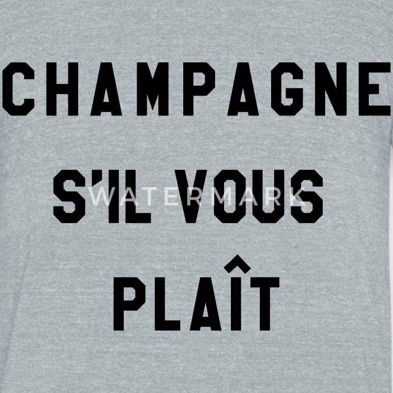 Champagne s'il vous plait - please - Unisex Tri-Blend T-Shirt by American Apparel