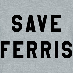 Save Ferris - Unisex Tri-Blend T-Shirt by American Apparel