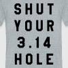 Shut Your Pie Hole - Unisex Tri-Blend T-Shirt by American Apparel