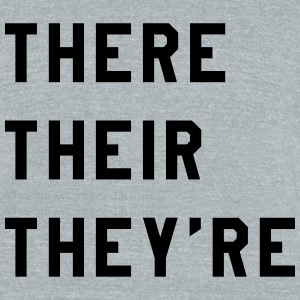 There, Their, They're  - Unisex Tri-Blend T-Shirt by American Apparel