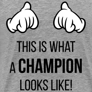 This Is What A Champion Looks Like! (Hands / Pos) - Men's Premium T-Shirt