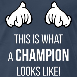 This Is What A Champion Looks Like! (Hands / Neg) - Men's Premium T-Shirt
