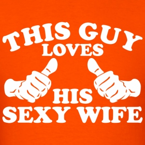 This Guy Loves His Sexy Wife - Men's T-Shirt
