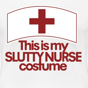 This is my slutty nurse costume humor  - Women's Premium T-Shirt