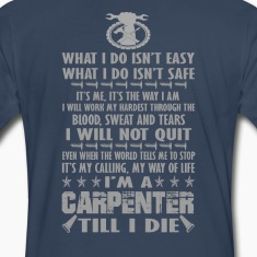 I'm a Carpenter till I die
