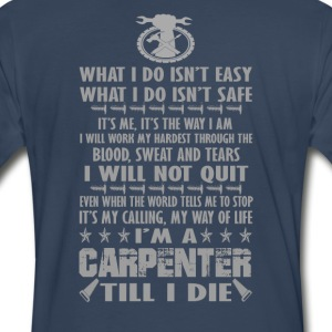 I'm a Carpenter till I die - Men's Premium T-Shirt
