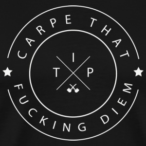 Carpe that fucking Diem T-Shirts - Men's Premium T-Shirt