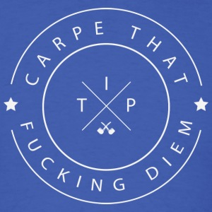 Carpe that fucking Diem T-Shirts - Men's T-Shirt