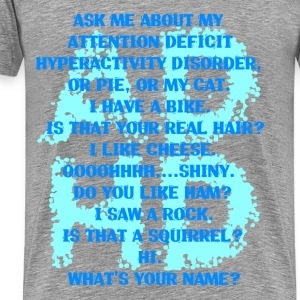 Attention Deficit Hyperactivity Disorder - Men's Premium T-Shirt