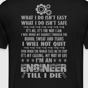I'm an Engineer till I die - Men's Premium T-Shirt