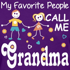 My Favorite People Call Me Grandma - Women's T-Shirt