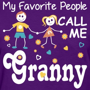 My Favorite People Call Me Granny - Women's T-Shirt