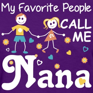 My Favorite People Call Me Nana - Women's T-Shirt