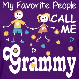 My Favorite People Call Me Grammy - Women's T-Shirt