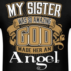 My Sister Was So Amazing God Made Him An Angel - Men's T-Shirt