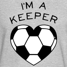 I'M A KEEPER Long Sleeve Shirts