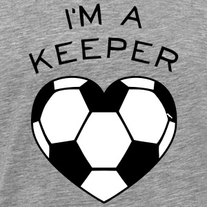 I'M A KEEPER T-Shirts - Men's Premium T-Shirt