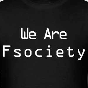 We Are Fsociety T-shirt - Men's T-Shirt