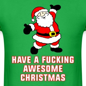 Have A F*cking Awesome Christmas T-Shirts - Men's T-Shirt