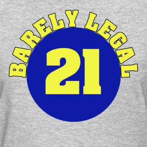 Barely Legal 21st Birthday - Women's T-Shirt