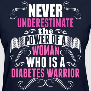 Never Underestimate The Power Of A Diabetes Woman - Women's T-Shirt
