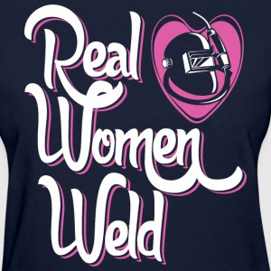 Real Women Weld Welders - Women's T-Shirt