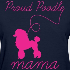 Proud Poodle Mama - Women's T-Shirt