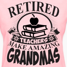 Retired Teachers Make Amazing Grandmas