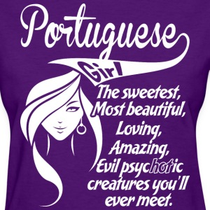Portuguese Girl The Sweetest Most Beautiful Loving - Women's T-Shirt