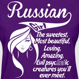 Russian Girl The Sweetest Most Beautiful Loving - Women's T-Shirt