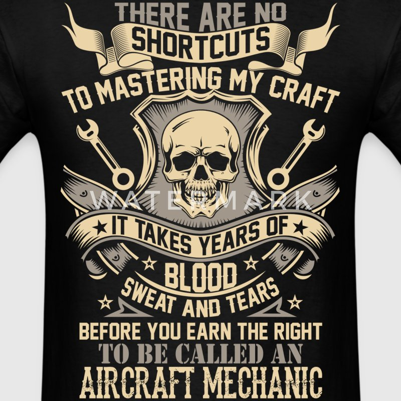 No Shortcuts To Be Called An Aircraft Mechanic - Men's T-Shirt