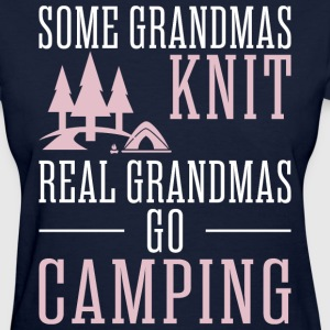 Some Grandmas Knit Real Grandmas Do Camping - Women's T-Shirt