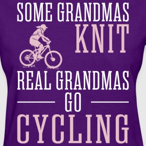Some Grandmas Knit Real Grandmas Go Cycling - Women's T-Shirt