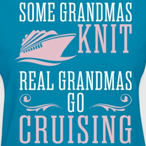 Some Grandmas Knit Real Grandmas Go Cruising - Women's T-Shirt
