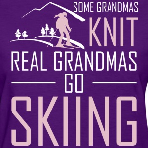 Some Grandmas Knit Real Grandmas Go Skiing - Women's T-Shirt