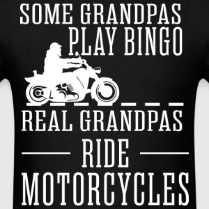 Grandpas Play Bingo Real Grandpas Ride Motorcycles - Men's T-Shirt