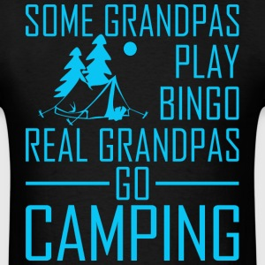Some Grandpas Play Bingo Real Grandpas Go Camping - Men's T-Shirt