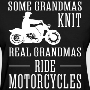 Some Grandmas Knit Real Grandmas Ride Motorcycles - Women's T-Shirt