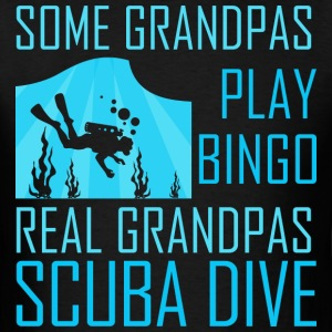 Some Grandpas Play Bingo Real Grandpas Scuba Dive - Men's T-Shirt