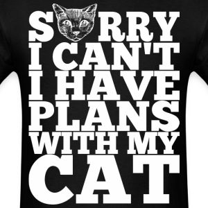 Sorry I Cannot I Have Plans With My Cat - Men's T-Shirt
