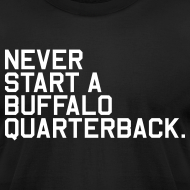 Design ~ Never Start a Buffalo Quarterback. (Fantasy Football)