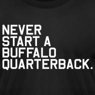 Design ~ Never Start a Buffalo Quarterback. (Fantasy Football)