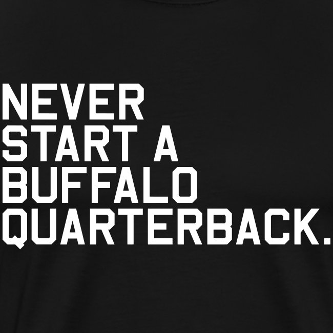 Never Start a Buffalo Quarterback. (Fantasy Football)