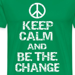 Keep Calm and Be The Change - Men's Premium T-Shirt